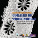 Parque Nacional Natural Corales de Profundidad: descripción de comunidades coralinas y fauna asociada