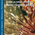 Guía de las especies introducidas marinas y costeras de Colombia