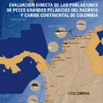 Evaluación Directa de las Poblaciones de Peces Grandes Pelágicos del Pacífico y Caribe Continental de Colombia