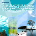 Portafolio Áreas de Arrecifes de Coral Pastos Marinos Playas de Arena y Manglares con Potencial de Restauración en Colombia Publicaciones generales